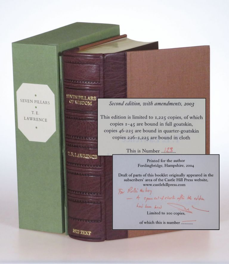 Seven Pillars of Wisdom: a triumph, the complete 1922 'Oxford' text, first and limited one-volume edition, copy #123 of 180 copies issued thus in quarter Nigerian goatskin, accompanied by an inscribed, limited, out-of-series edition of Publishing the Oxford Text of Seven Pillars of Wisdom by Jeremy Wilson. T. E. Lawrence, Jeremy Wilson.