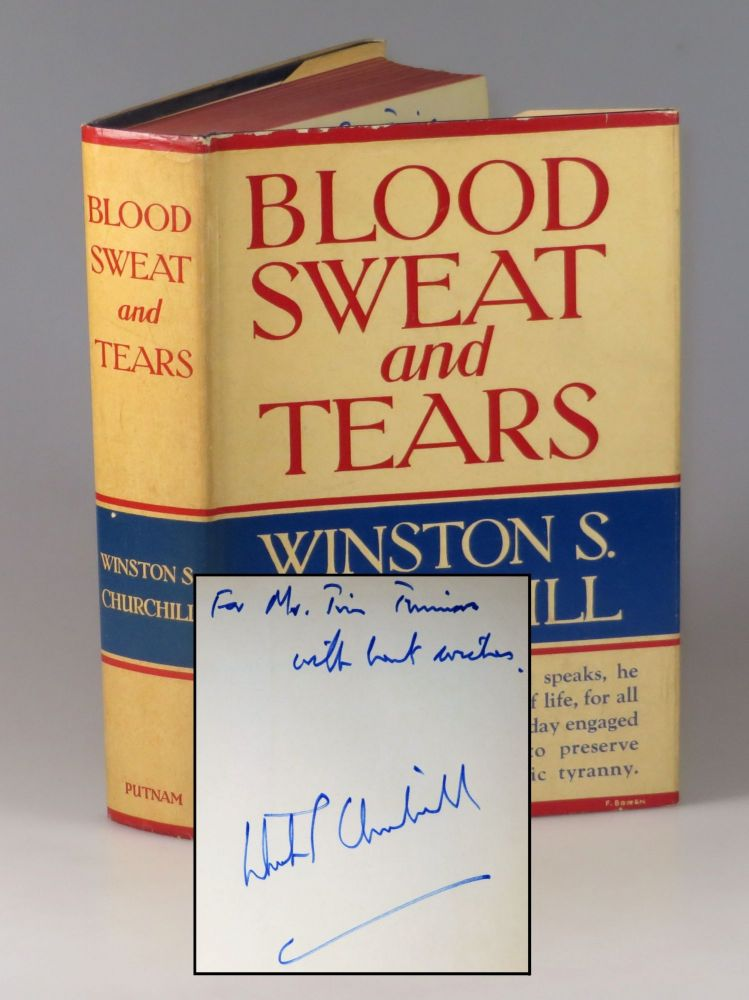 Blood Sweat and Tears, inscribed by the author's namesake grandson. Winston S. Churchill.