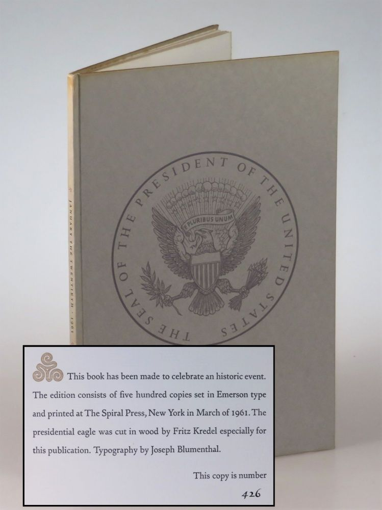 Dedication, The Gift Outright, The Inaugural Address, Washington, D.C., January the Twentieth 1961, copy #426. Robert Frost, John F. Kennedy.