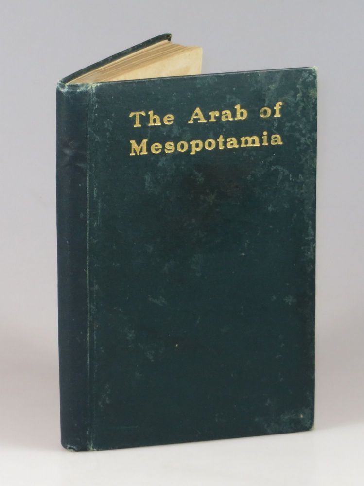 The Arab of Mesopotamia. Gertrude Lowthian Bell.