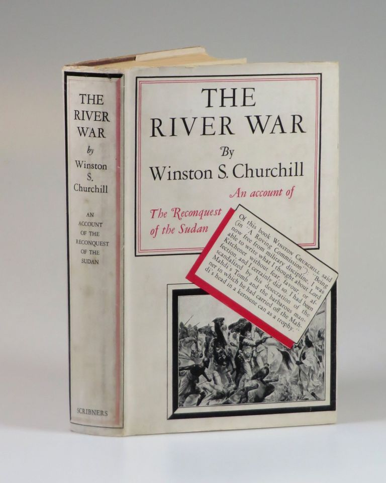 The River War, An Account of the Reconquest of the Soudan. Winston S. Churchill.