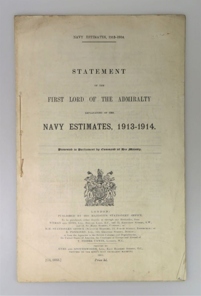 Statement of the First Lord of the Admiralty Explanatory of the Navy Estimates, 1913-1914. Winston S. Churchill.