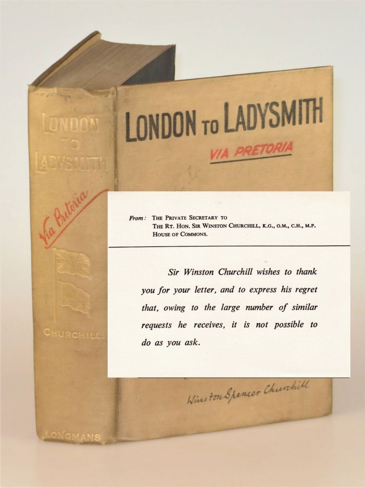 London to Ladysmith via Pretoria, notably and conspicuously NOT signed by the author. Winston S. Churchill.
