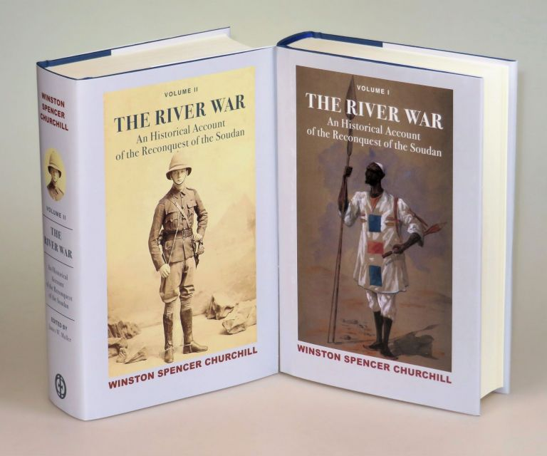 The River War: An Historical Account of the Reconquest of the Soudan. Winston S. Churchill, James W. Muller.