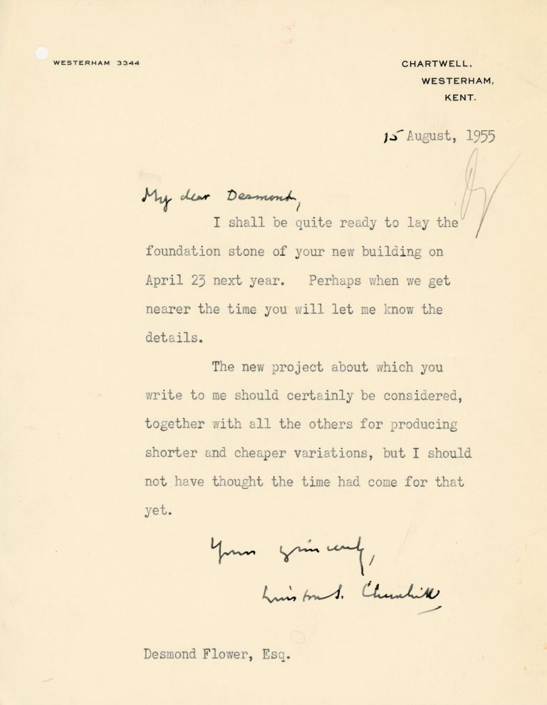 """""""I shall be quite ready to lay the foundation stone of your new building..."""" - A 15 August 1955 typed, signed letter from Winston S. Churchill to his publisher, Desmond Flower of Cassell, epitomizing Churchill's importance to the British publisher of all of his wartime and postwar book-length works. Winston S. Churchill."""