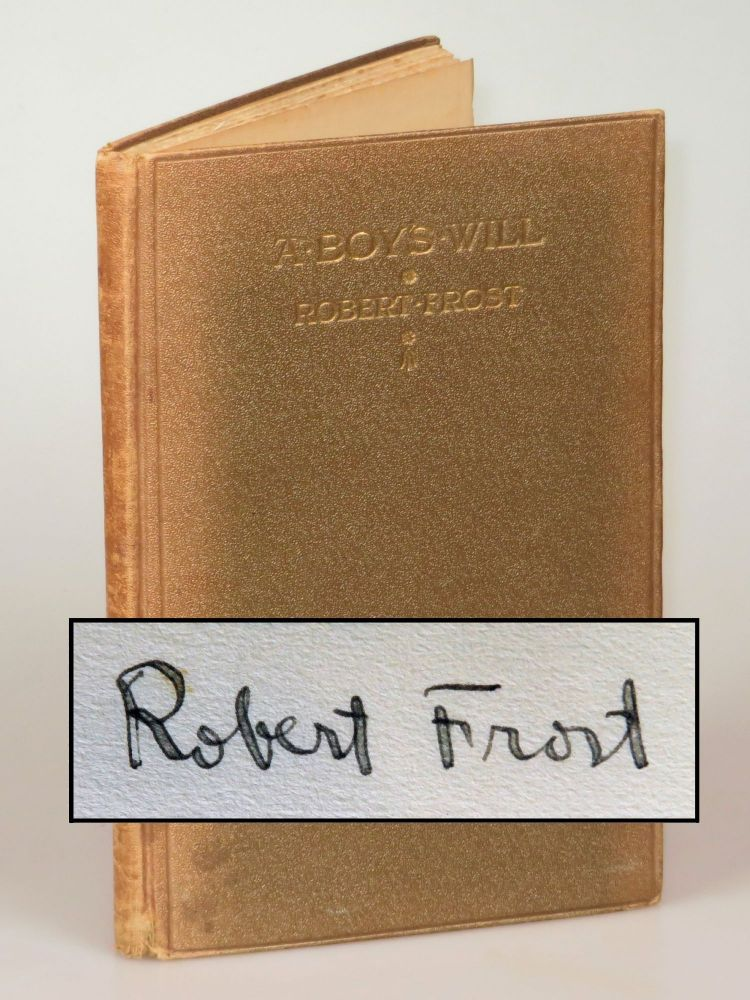 A Boy's Will, the first binding state of the first edition, signed by Frost. Robert Frost.