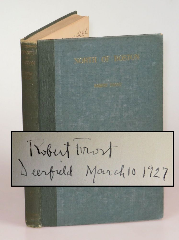 North of Boston, with wonderful New England provenance, signed and dated in Deerfield by Frost 1927, presumably for Massachusetts author Richard W. Hatch, who also signed this copy and affixed his bookplate depicting his home, reportedly the oldest continuously lived-in house in New England. Robert Frost.