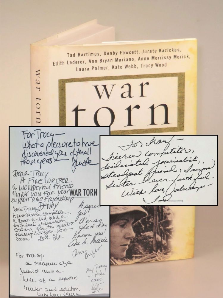 War Torn: Stories of War from the Women Reporters Who Covered Vietnam - an author's copy, signed and inscribed to her by every one of her eight female co-authors. Denby Fawcett Tad Bartimus, Tracy Wood, Kate Webb, Laura Palmer, Anne Morrissy Merick, Ann Bryan Mariano, Edith Lederer, Jurate Kazickas, Gloria Emerson.