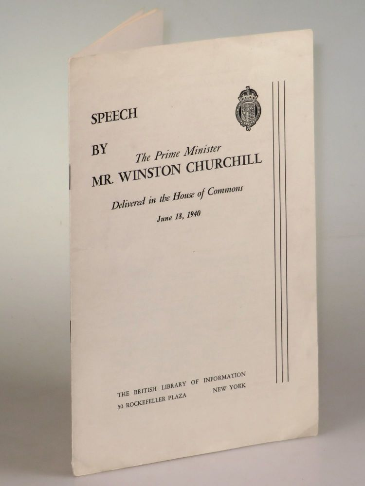 Speech by The Prime Minister Delivered in the House of Commons, June 18, 1940