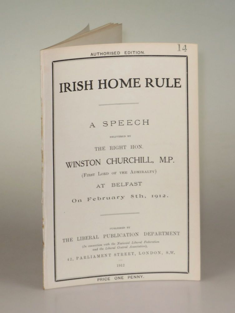 Irish Home Rule, A Speech Delivered By The Right Hon. Winston Churchill, M.P. (First Lord of the...
