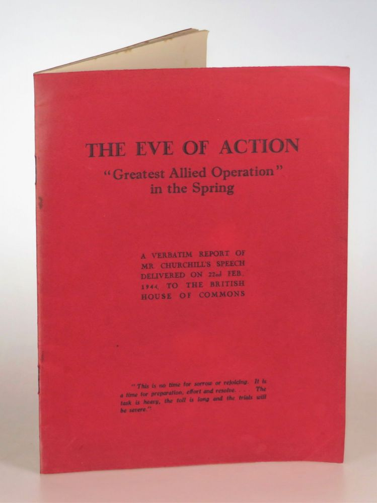 "The Eve of Action ""Greatest Allied Operation"" in the Spring: A Verbatim Report of Mr. Churchill's..."