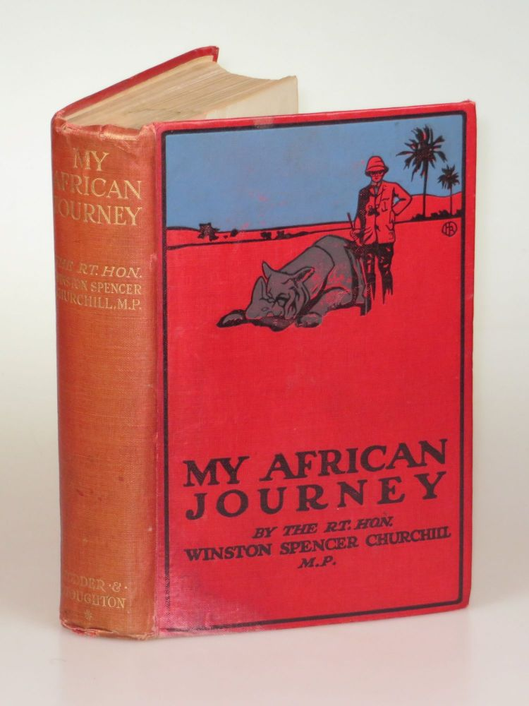 My African Journey, the hardcover colonial issue of the first edition. Winston S. Churchill.