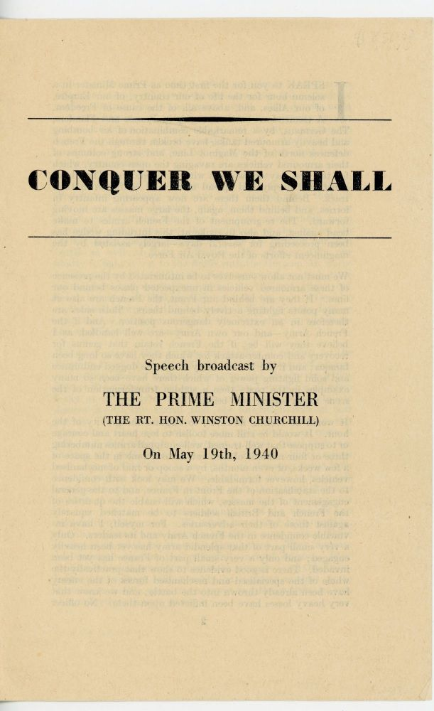 Conquer We Shall: Speech broadcast by The Prime Minister (The Rt. Hon. Winston Churchill) on May...
