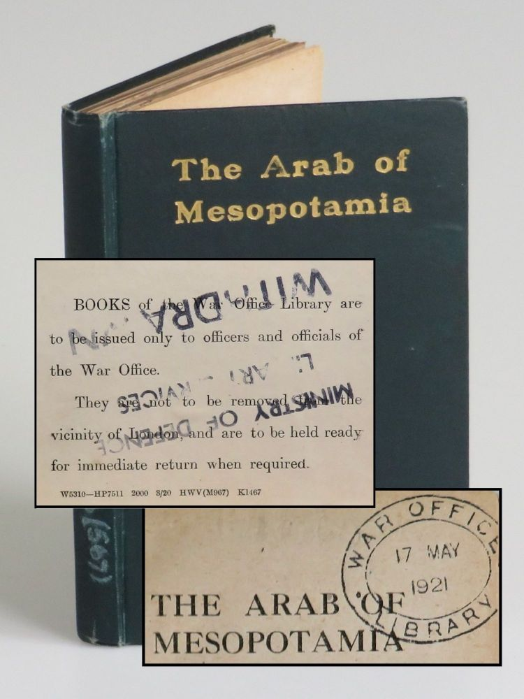 The Arab of Mesopotamia, the British War Office Library copy of Bell's influential work commissioned by the War Office during the First World War. Gertrude Lowthian Bell.