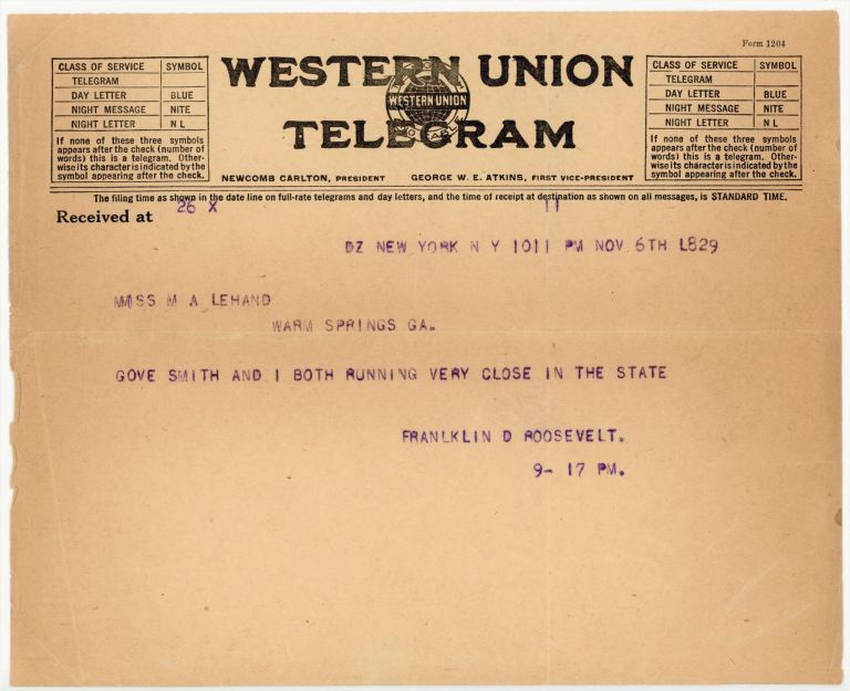 """A 6 November 1928 telegram from future president Franklin D. Roosevelt to his essential aide, confidante, and de facto chief of staff Marguerite """"Missy"""" LeHand, on the night of the exceptionally close election that made him Governor of New York. Franklin Delano Roosevelt."""