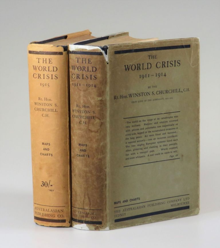 The World Crisis 1911-1914 and 1915, the complete first Australian Edition in Dust Jackets. Winston S. Churchill.