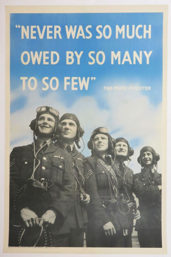 NEVER WAS SO MUCH OWED BY SO MANY TO SO FEW - an original Second World War propaganda poster featuring British pilots and an excerpt from Prime Minister Winston Churchill's 20 August 1940 tribute to them