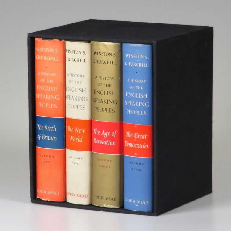 A History of the English-Speaking Peoples, full set of U.S. first editions. Winston S. Churchill.