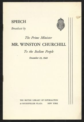 Text of Prime Minister Winston Churchill's speech to the Italian People, December 23rd, 1940. Winston S. Churchill.