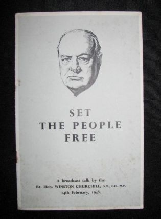 Set the People Free, A broadcast talk by The Rt. Hon. Winston Churchill, 14th February, 1948....