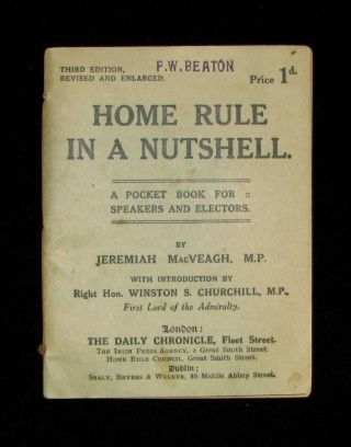 Home Rule in a Nutshell. Winston S. Churchill