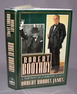 Robert Boothby, A Portrait of Churchill's Ally. Robert Rhodes James