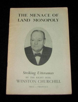 The Menace of Land Monopoly. Winston S. Churchill