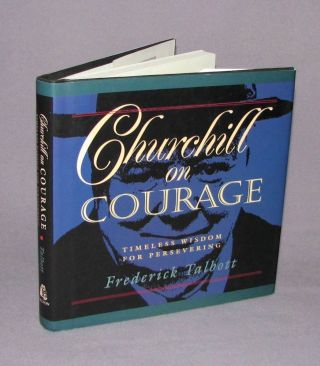 Churchill on Courage. Frederick Talbott
