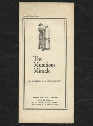The Munitions Miracle. Winston S. Churchill.