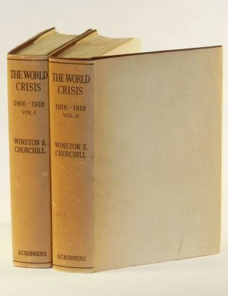 The World Crisis, 1916-1918, Volumes I & II. Winston S. Churchill
