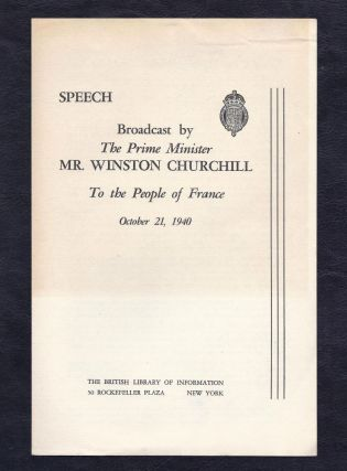 Speech Broadcast by The Prime Minister Mr. Winston Churchill to the People of France, October 21, 1940. Winston S. Churchill.