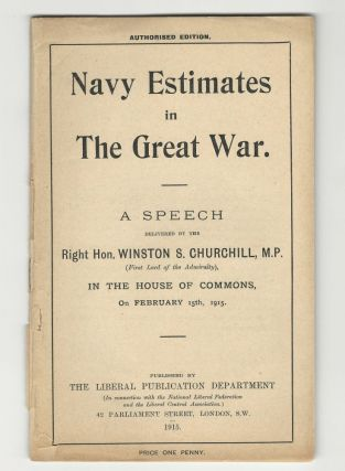 Navy Estimates in The Great War, A Speech Delivered by the Right Hon. Winston S. Churchill, M.P....