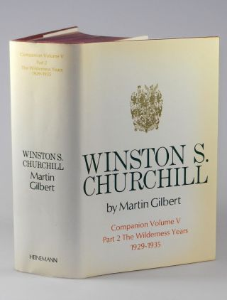 Winston S. Churchill, The Official Biography, Companion Volume V, Part 2, The Wilderness Years 1929 -1935. Martin Gilbert.