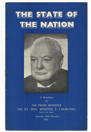 The State of the Nation, A Broadcast by The Prime Minister The Rt. Hon. Winston S. Churchill,...
