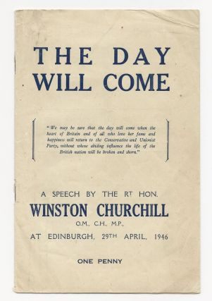 The Day Will Come. Winston S. Churchill