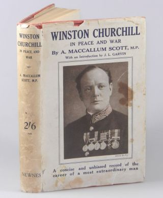 Winston Churchill in Peace and War. M. P. A. MacCallum Scott.