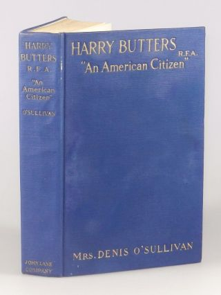 "Harry Butters, R.F.A. ""An American Citizen"" Life and War Letters"