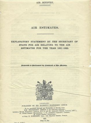 Air Estimates: Explanatory Statement by the Secretary of State for Air Relating to the Air...