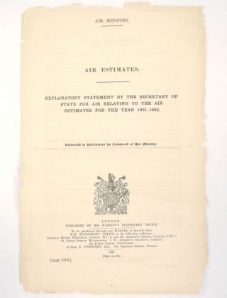 Air Estimates: Explanatory Statement by the Secretary of State for Air Relating to the Air Estimates for the Year 1921-1922