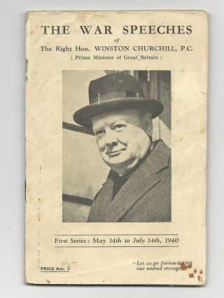 The War Speeches of the Right Hon. Winston S. Churchill, First Series: May 14th to July 14th,...