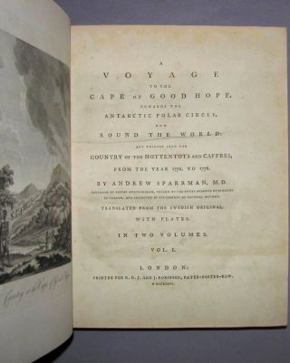 A Voyage to the Cape of Good Hope Towards the Antarctic Polar Circle and Round the World but Chiefly Into the Country of the Hottentots and Caffres, From the Year 1772, to 1776
