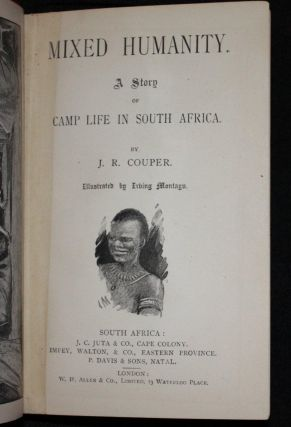Mixed Humanity: A Story of Camp Life in South Africa. Illustrated by Irving Montagu
