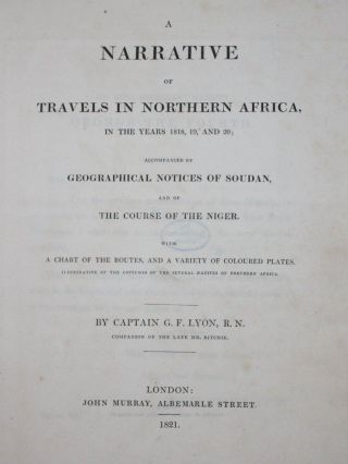 A Narrative of Travels in Northern Africa, in the Years 1818, 19, and 20; Accompanied by Geographical Notices of Soudan, and of the Course of the Niger with a Chart of the Routes and a Variety of Coloured Plates Illustrative of the Costumes of the Several Natives of Northern Africa