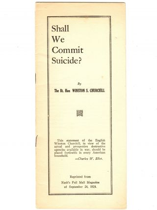 Shall We Commit Suicide? Winston S. Churchill.