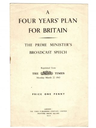 A Four Years' Plan for Britain, Broadcast of 21 March 1943. Winston S. Churchill