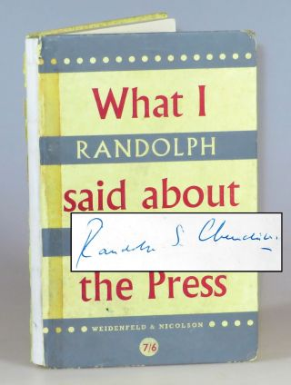 What I Said About the Press, signed by Randolph S. Churchill. Randolph S. Churchill