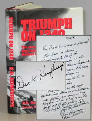 Triumph on 1240: The Story of Dog Company Seventh Marines in Korea. USMC Richard. D. Humphreys...