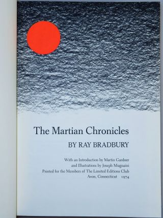 The Martian Chronicles, the Limited Editions Club edition, signed by both the author and illustrator, one of 2000 copies, a pristine unnumbered example from the publisher's archives