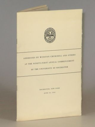 Addresses by Winston Churchill and Others at the Ninety-First Annual Commencement of the...