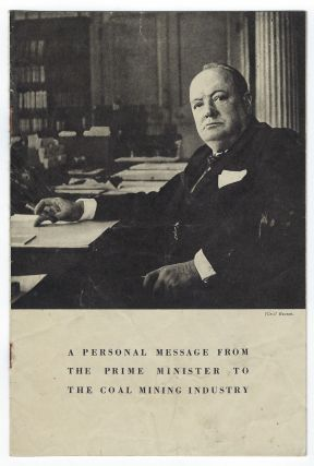 A Personal Message from the Prime Minister to the Coal Mining Industry. Winston S. Churchill